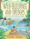 Wild Buildings and Bridges