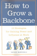 How to Grow a Backbone