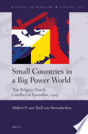 Small Countries in a Big Power World  The Belgian Dutch Conflict at Versailles  1919