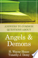 Answers to Common Questions about Angels and Demons Topics And Questions That Often Provoke