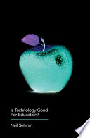 Is Technology Good for Education