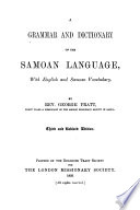 A Grammar and Dictionary of the Samoan Language  with English and Samoan Vocabulary