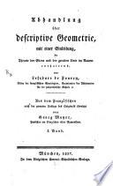 Abhandlung über descriptive Geometrie, mit einer Einleitung, die Theorie der Ebene und der geraden Linie im Raume enthaltend