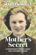 Mother's Secret : follow mother¿s descent into alzheimer's disease....