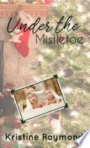 Under the Mistletoe  Celebration series Book 3