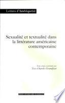 Sexualit   et textualit   dans la litt  rature am  ricaine contemporaine