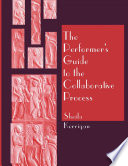The Performer s Guide to the Collaborative Process