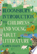 The Bloomsbury Introduction To Children S And Young Adult Literature book