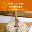 Love  Le Jardin paradisiaque