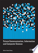 Future Communication Information And Computer Science book