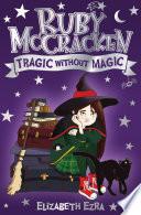 Ruby McCracken  Tragic Without Magic