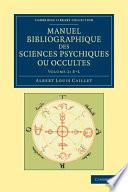 Histoire Philosophique Et Politique De L'occulte: Magie, Sorcellerie, Spiritisme par Albert Louis Caillet