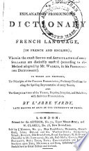 An Explanatory Pronouncing Dictionary of the French Language   in French and English