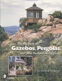 The Big Book of Gazebos  Pergolas  and Other Backyard Architecture