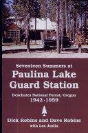 Seventeen Summers at Paulina Lake Guard Station