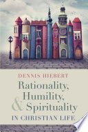 Rationality Humility And Spirituality In Christian Life