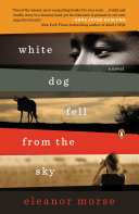 download ebook white dog fell from the sky pdf epub