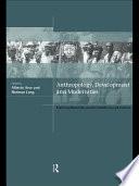Anthropology  Development and Modernities