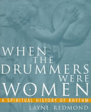 When the Drummers Were Women