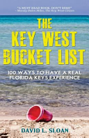 The Key West Bucket List  100 Ways to Have a Real Key West Experience