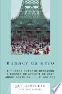 Runner as Hero Performing Through A Self Experimental Self Reflective