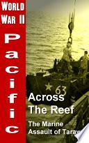 Across The Reef  The Marine Assault of Tarawa