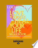Love Yourself  Heal Your Life  Workbook   Large Print 16pt