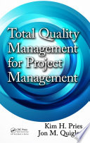 Total Quality Management For Project Management : organizations that thrive and those that...