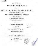 Allgemeine Encyclop  die der Wissenschaften und K  nste in alphabetischer Folge von genannten Schriftstellern bearbeitet und herausgegeben von J S  Ersch und J G  Gruber