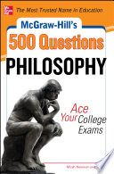 McGraw Hill s 500 Philosophy Questions  Ace Your College Exams