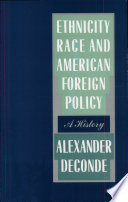 Ethnicity  Race  and American Foreign Policy