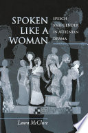 Spoken Like a Woman: Speech and Gender in Athenian Drama