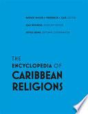 The Encyclopedia of Caribbean Religions