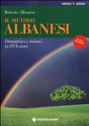 Il metodo Albanesi. Dimagrisci e rinasci in 10 lezioni