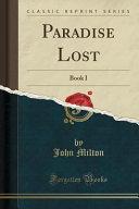 Paradise Lost  Book I  Classic Reprint