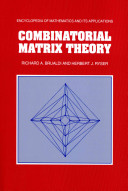 Combinatorial matrix theory / Richard A. Brualdi, Herbert J. Ryser.