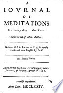 A Iournal Of Meditations For Every Day In The Year Gathered Out Of Divers Authors Written First In Latin By N B I E Nathaniel Bacon Newly Translated Into English By E M I E Edward Mico The Second Edition