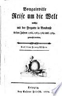 Bougainville Reise um die Welt  welche mit der Fregatte la Boudeuse in den Jahren 1766  1767  1768 und 1769 gemacht worden