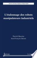 L   talonnage des robots manipulateurs industriels