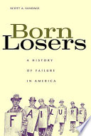 Born Losers Which Connects Everyday Attitudes And Anxieties About Failure