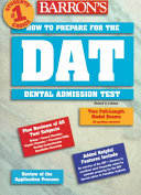 How to Prepare for the Dental Admission Test, (DAT)