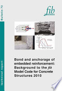 Bond And Anchorage Of Embedded Reinforcement Background To The Fib Model Code For Concrete Structures 2010 book