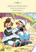 Raggedy Ann's Wishing Pebble - Written and Illustrated by Johnny Gruelle
