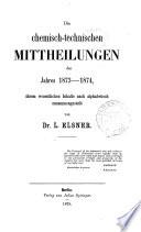 Die chemisch-technische Mittheilungen der neuesten Zeit ...