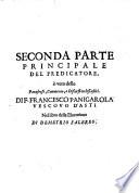 Seconda parte principale del Predicatore, o vero delle parafrese, commento, e discorsi ecclesiastici. Di f. Francesco Panigarola vescovo d'Asti nel libro della Elocutione di Demetrio Falereo