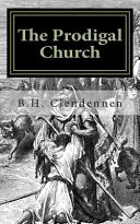 Ebook The Prodigal Church Epub B. H. Clendennen Apps Read Mobile