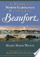 A Story of North Carolina s Historic Beaufort