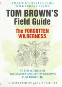 Tom Brown s Field Guide to the Forgotten Wilderness