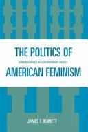 The Politics of American Feminism