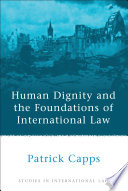 Human Dignity and the Foundations of International Law